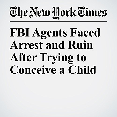 FBI Agents Faced Arrest and Ruin After Trying to Conceive a Child copertina