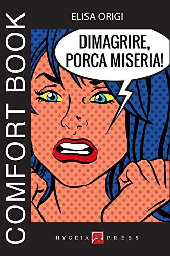 Dimagrire, porca miseria! Comfort book (Comfort books)