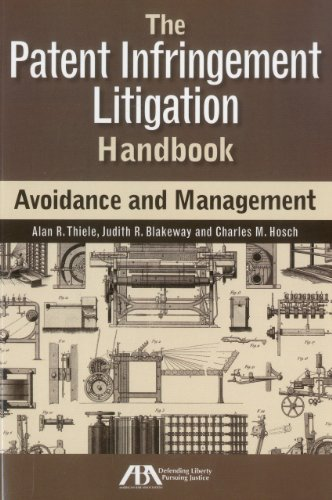 The Patent Infringement Litigation Handbook: Avoidance and Management