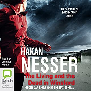 The Living and the Dead in Winsford                   By:                                                                                                                                 Håkan Nesser                               Narrated by:                                                                                                                                 Jennifer Vuletic                      Length: 12 hrs and 33 mins     19 ratings     Overall 4.2