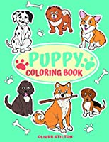 Puppy Coloring Book: A Cute Coloring Book for Kids. Fantastic Activity Book and Great Gift for Boys, Girls, Preschoolers, ToddlersKids.