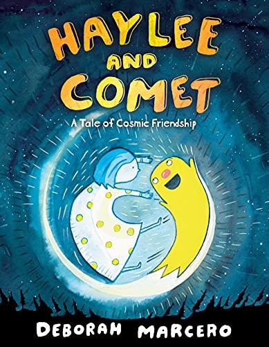 Compare Textbook Prices for Haylee and Comet: A Tale of Cosmic Friendship Haylee and Comet, 1  ISBN 9781250774392 by Marcero, Deborah,Marcero, Deborah