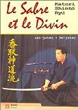 Le Sabre et le Divin Héritage spirituel de la Kotori Shinto Ryu