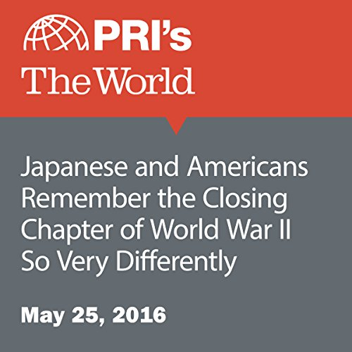 Japanese and Americans Remember the Closing Chapter of World War II So Very Differently cover art