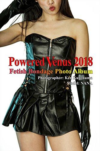 POWERED VENUS 2018: Fetish Bondage Photo Album (English Edition)