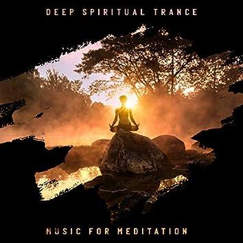 Deep Spiritual Trance: Music for Meditation