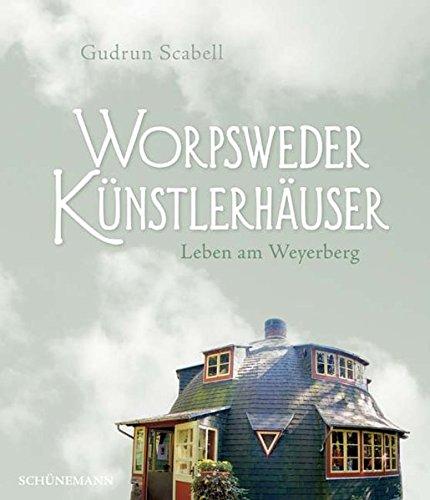 Worpsweder Künstlerhäuser: Leben am Weyerberg