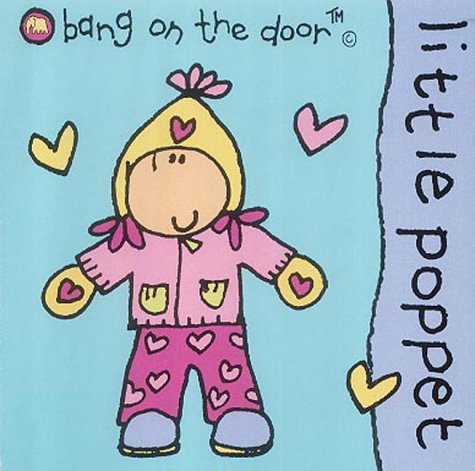 Little Poppet: Baby Board Book (Bang on the Door Board Books)