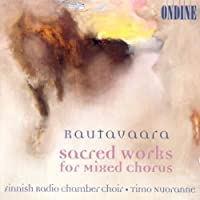 Rautavaara: Sacred Works for Mixed Chorus by Finnish Radio Chamber Choir (2012-01-30)