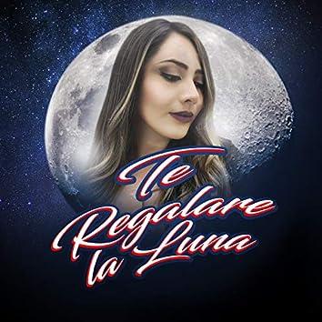 Te Regalare la Luna