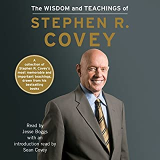 The Wisdom and Teachings of Stephen R. Covey                   Written by:                                                                                                                                 Stephen R. Covey,                                                                                        Sean Covey (introduction and notes)                               Narrated by:                                                                                                                                 Jesse Boggs                      Length: 2 hrs and 11 mins     Not rated yet     Overall 0.0