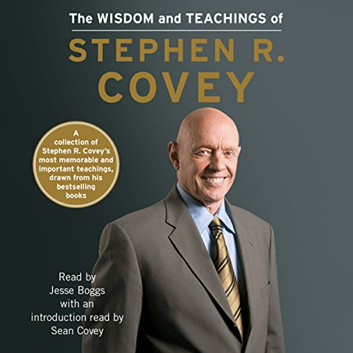 The Wisdom and Teachings of Stephen R. Covey audiobook cover art