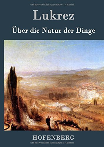 Ãœber die Natur der Dinge by Lukrez (2015-07-17)