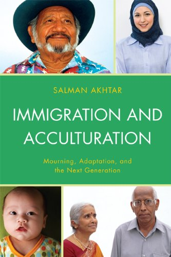 Immigration and Acculturation: Mourning, Adaptation, and the Next Generation (English Edition)