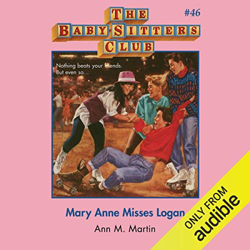 Mary Anne Misses Logan: The Baby-Sitters Club, Book 46