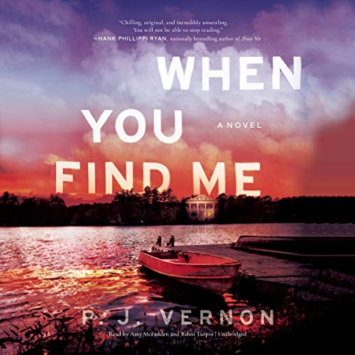 When You Find Me                   By:                                                                                                                                 P. J. Vernon                               Narrated by:                                                                                                                                 Amy McFadden,                                                                                        Bahni Turpin                      Length: 10 hrs and 16 mins     192 ratings     Overall 4.2