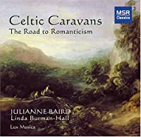 Celtic Caravans: The Road to Romanticism