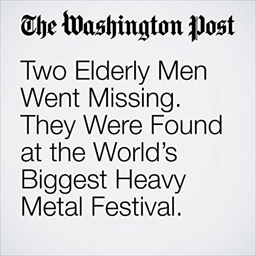 Two Elderly Men Went Missing. They Were Found at the World's Biggest Heavy Metal Festival. copertina