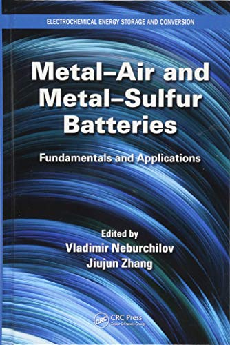 Neburchilov, V: Metal-Air and Metal-Sulfur Batteries: Fundamentals and Applications (Electrochemical Energy Storage and Conversion)