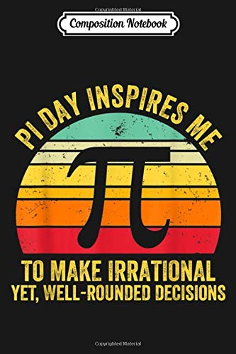 Composition Notebook: MATH Pi Day Inspires Me to make irrational Mug Journal/Notebook Blank Lined Ruled 6x9 100 Pages
