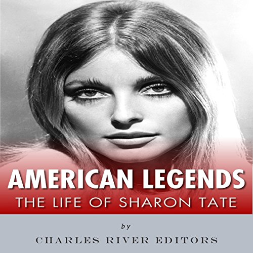 American Legends: The Life of Sharon Tate audiobook cover art