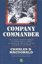Company Commander: The Classic Infantry Memoir of World War II