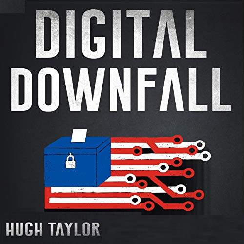 Digital Downfall Audiobook By Hugh Taylor cover art