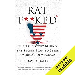 Ratf**ked     The True Story Behind the Secret Plan to Steal America's Democracy              By:                                                                                                                                 David Daley                               Narrated by:                                                                                                                                 Brian Sutherland                      Length: 9 hrs and 49 mins     258 ratings     Overall 4.6