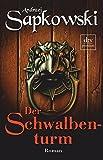Der Schwalbenturm: Roman, Die Hexer-Saga 4 - Andrzej Sapkowski