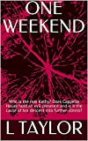 ONE WEEKEND: Who is the real Kathy? Does Cappella House hold an evil presence and is it the cause of her descent into further illness? (English Edition)