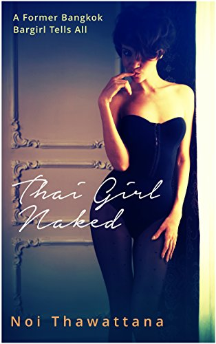 Thai Girl Naked (Thai Girls Book 1) (English Edition)