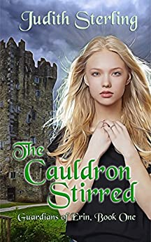 The Cauldron Stirred (Guardians of Erin Book 1) by [Judith Sterling]