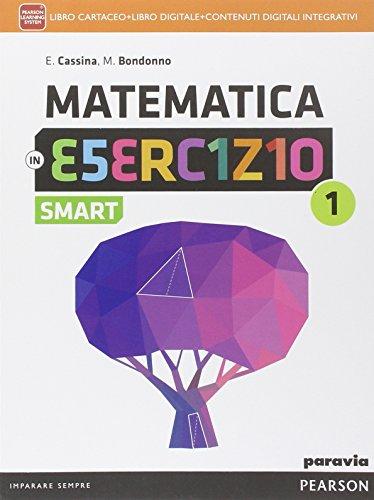 Matematica in esercizio smart. Per le Scuole superiori. Con e-book. Con espansione online (Vol. 1)