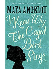 I Know Why The Caged Bird Sings: The international Classic and Sunday Times Top Ten Bestseller