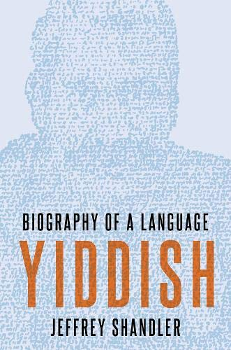 Compare Textbook Prices for Yiddish: Biography of a Language 1 Edition ISBN 9780190651961 by Shandler, Jeffrey