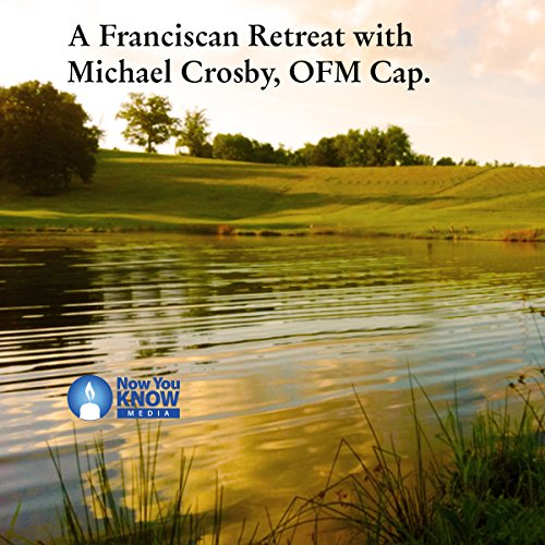 A Franciscan Retreat with Michael Crosby, OFM Cap. cover art