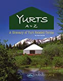 Yurts A-Z: A Glossary of Yurt Related Terms (English Edition)