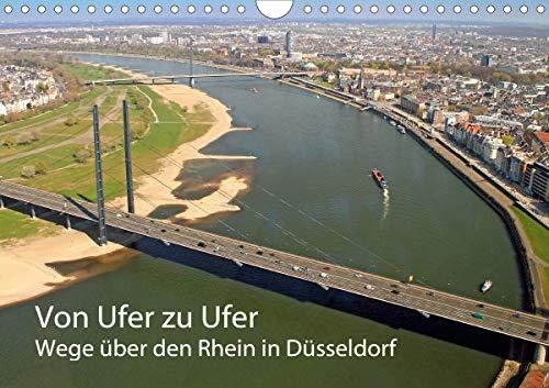 Von Ufer zu Ufer, Wege über den Rhein in Düsseldorf (Wandkalender 2021 DIN A4 quer)