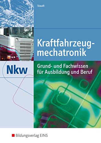 Kraftfahrzeugmechatronik NKW: Grund- und Fachwissen für Ausbildung und Beruf: Schülerband: Grund- und Fachwissen für Ausbildung und Beruf ... Nutzkraftwagen, Band 1)