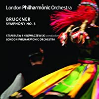 Bruckner: Symphony No. 3 by London Philharmonic Orchestra