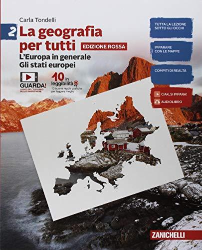 La geografia per tutti. Ediz. rossa. Per la Scuola media. Con e-book. L' Europa in generale. Gli Stati europei (Vol. 2)