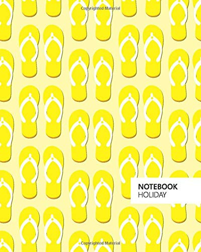 Holiday Notebook: (Yellow Sand Flip-Flop Edition) Fun notebook 192 ruled/lined pages (8x10 inches / 20.3x25.4 cm / Large Jotter)