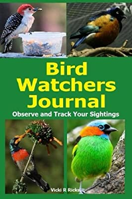 Bird Watchers Journal: Observe and Track your sightings in the Bird Watchers Journal. Bird Watching is a fun hobby make it more memorable when you keep record of the birds you discover.