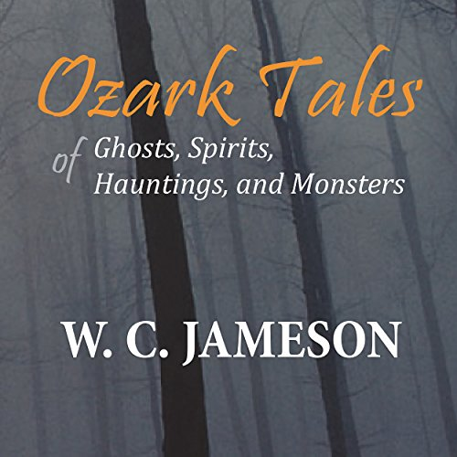 Ozark Tales of Ghosts, Spirits, Hauntings, and Monsters audiobook cover art