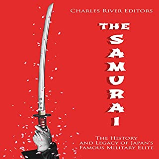The Samurai: The History and Legacy of Japan's Military Elite cover art
