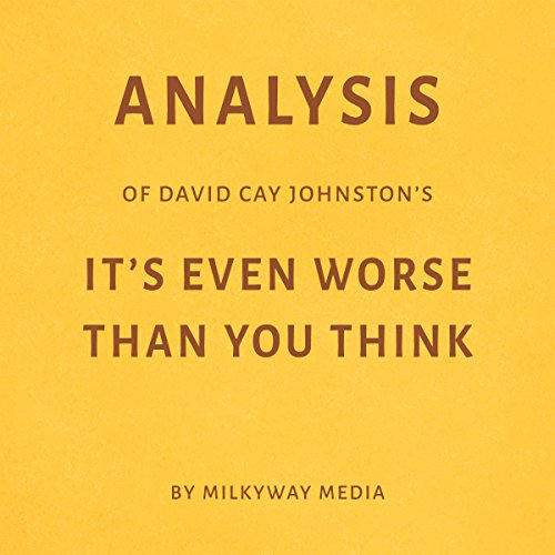 Analysis of David Cay Johnston's It's Even Worse Than You Think audiobook cover art