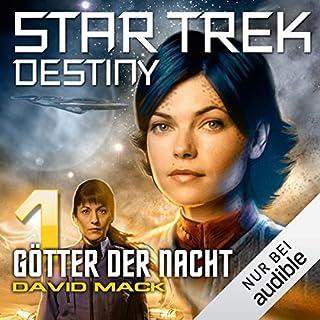 Götter der Nacht     Star Trek Destiny 1              Autor:                                                                                                                                 David Mack                               Sprecher:                                                                                                                                 Lutz Riedel                      Spieldauer: 13 Std. und 1 Min.     681 Bewertungen     Gesamt 4,5