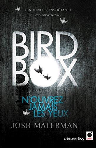 Bird box: N'ouvrez jamais les yeux (Littérature Etrangère)
