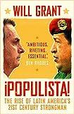 Populista: The Rise of Latin America's 21st Century Strongman