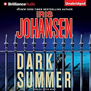 Dark Summer                   By:                                                                                                                                 Iris Johansen                               Narrated by:                                                                                                                                 Joyce Bean                      Length: 11 hrs and 38 mins     Not rated yet     Overall 0.0